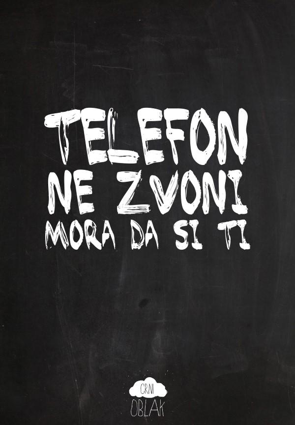 Telefon ne zvoni, mora da si ti. - Crni oblak
