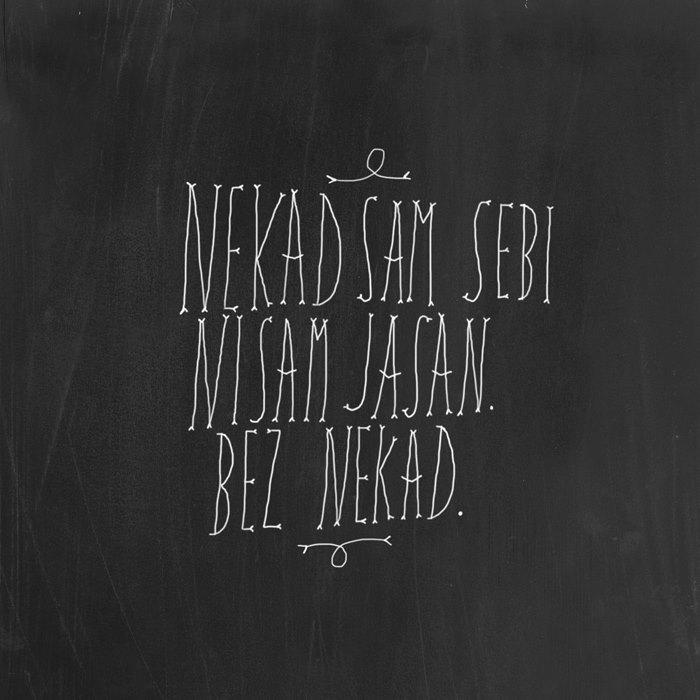 Nekad sam sebi nisam jasan. Bez nekad. - f.ckinfine